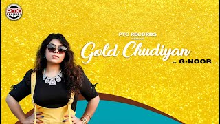 Gold Chudiyan (Latest Song) | G Noor | PTC Records | PTC Launchpad