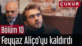 Çukur 10. Bölüm - Feyyaz Aliço'yu Kaldırdı