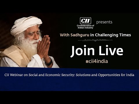 The Confederation of Indian Industry (CII) - With Sadhguru in Challenging Times 23 Apr 3 pm IST
