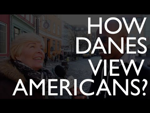 How The Danes View Americans? - Copenhagen