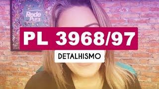 PL 3968/97 DETALHADÍSSIMO - PRIMEIRA PARTE
