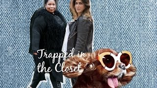 Trapped in the Closet (with Katie)