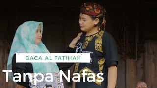Bacaan Al - Fatihah Tanpa Nafas