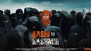 KASHI TO KASHMIR  | Official Trailer | Sanoj Mishra films | 2021