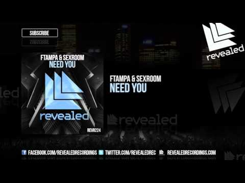 FTampa & Sexroom - Need You [OUT NOW!]