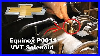 Chevy Equinox P0011 VVT Solenoid Replacement & Location Tutorial