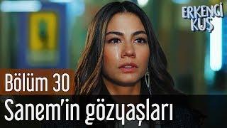 Erkenci Kuş 30. Bölüm   Sanem'in Gözyaşları