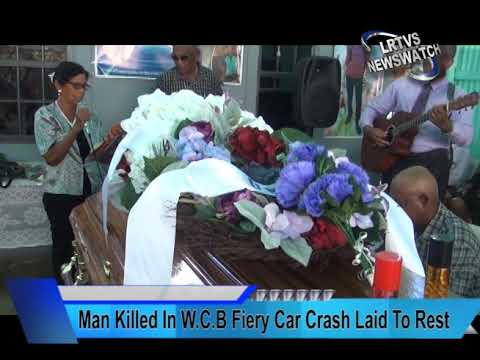 Man Killed In W.C.B Fiery Car Crash Laid To Rest. News for 24th June, 2019