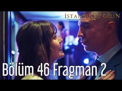 İstanbullu Gelin 46. Bölüm 2. Fragman