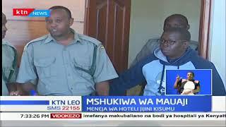Meneja wa hoteli Kisumu kubaki korokoroni kwa tuhuma ya kumuua mtu mmoja