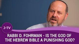 AMAZING! Rabbi Fohrman shows how the idea of the Biblical God as vengeful & punishing is all wro