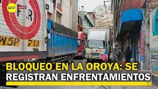 EL PUEBLO DE LA OROYA LUCHA POR SUS DERECHOS Y BLOQUEA CARRETERAS