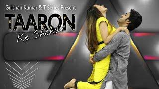 Taaron Ke Shehar Song: Neha Kakkar, Sunny Kaushal | Jubin Nautiyal,Jaani