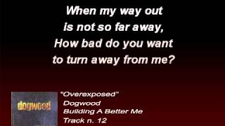 Dogwood - Overexposed (Lyrics)