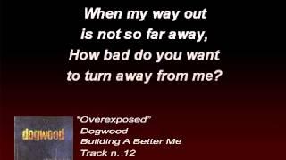 Dogwood - Overexposed (Lyrics)