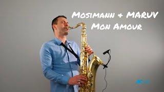 Mosimann & MARUV   Mon Amour [Instrumental Saxophone Cover By JK Sax]