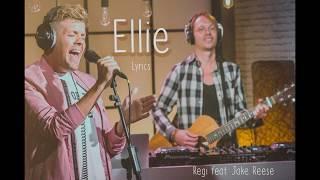 Ellie   Regi Feat  Jake Reese   Lyrics