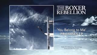 "The Boxer Rebellion - ""You Belong To Me"""