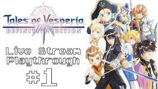 Tales of Vesperia Definitive Edition (Switch) - Live Stream Blind Playthrough #1