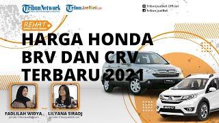 Update Harga Honda BRV dan CRV Setelah PPnBM 50 Persen