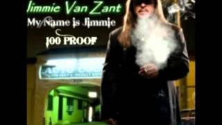 Jimmie Van Zant   100 Proof