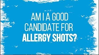 Am I a Good Candidate for Allergy Shots?