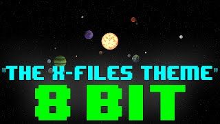 X-Files Theme (8 Bit Cover Version) [Tribute to The X-Files] - 8 Bit Universe