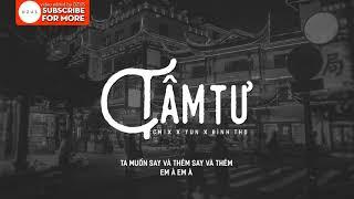 [Lyrics HD] Tâm Tư - CM1X x Yun x Đình Thọ | DZUS Release