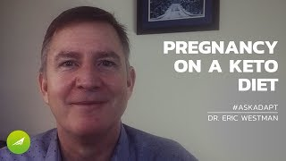 Pregnancy on a Keto Diet — Dr. Eric Westman