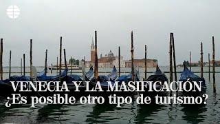 Venecia y la masificación: ¿es posible otro tipo de turismo?