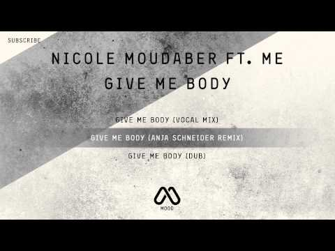 Nicole Moudaber Feat. Me - Give Me Body EP