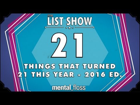 21 Things That Turned 21 in 2016 - mental_floss List Show Ep. 449