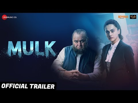 Mulk (2018) Movie Trailer