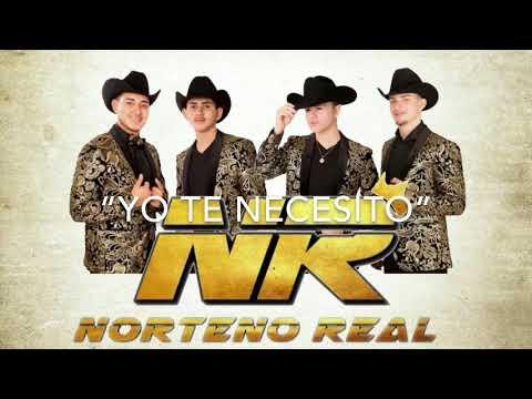 Yo Te Necesito - Norteño Real