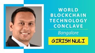 Enterprise blockchain platform by Girish Nuli@World Blockchain Conclave,Bangalore