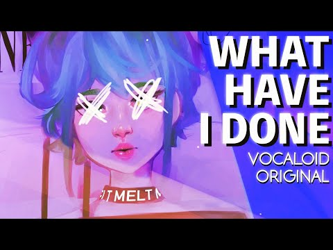 Meltberry - What Have I Done? ft. GUMI【Vocaloid Original】