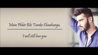 Main Phir Bhi Tumko Chahunga   Arijit Singh & Shasha Trupati   with Hindi English Lyrics