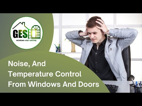 Noise and Temperature Control from GES Windows
