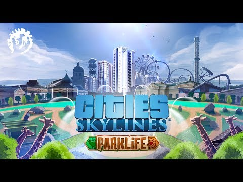 Cities: Skylines - Parklife Announcement Trailer | Pre-order TODAY! thumbnail