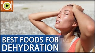 How To Treat Dehydration   Foods & Healthy Recipes