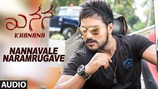 gratis download video - Nannavale Naramrugave Full Audio Song | Khanana Kannada Movie | Aryavardan,Avinash