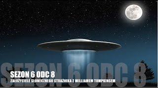 Sezon 6 Odcinek 8 – Założyciele Słonecznego Strażnika z Williamem Tompkinsem