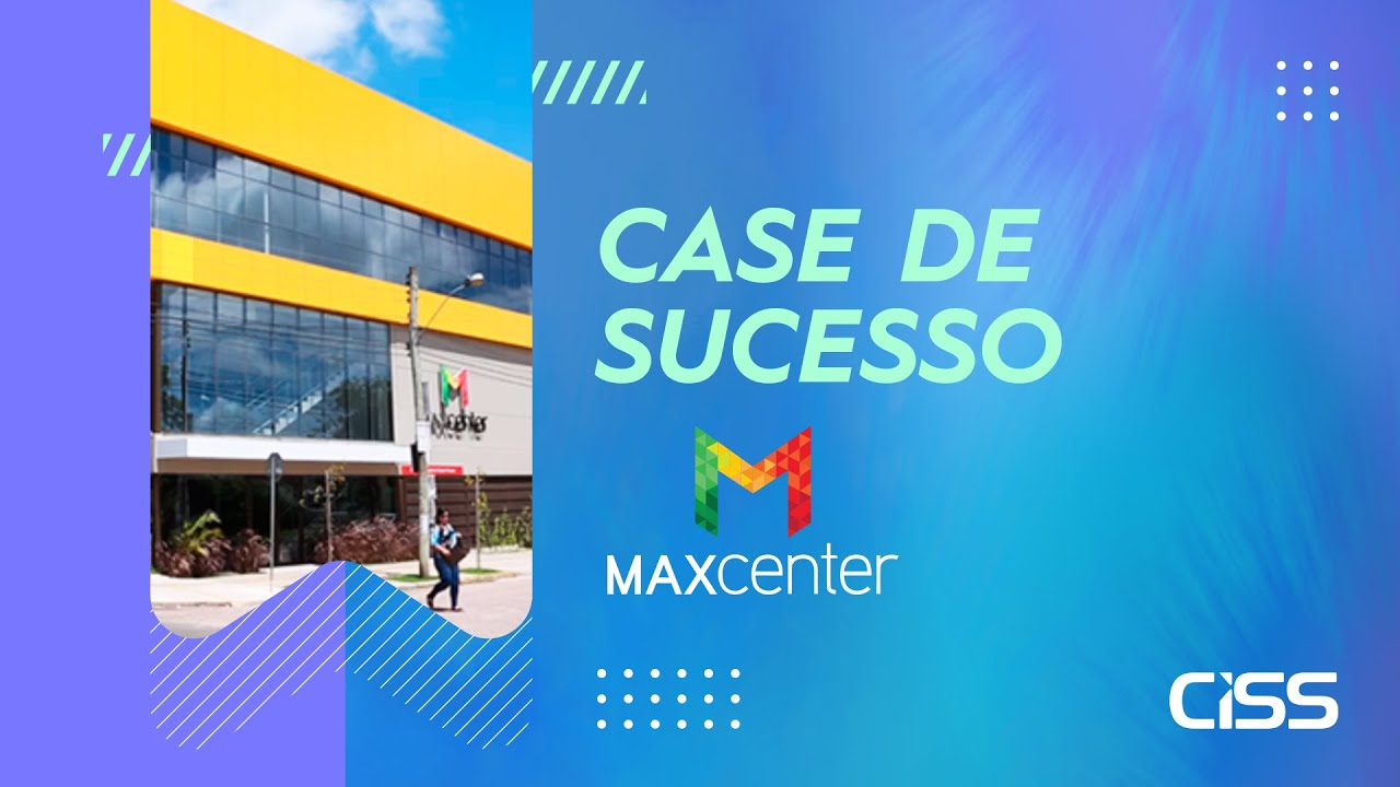 Case de succeso CISS - Maxcenter Supermercado