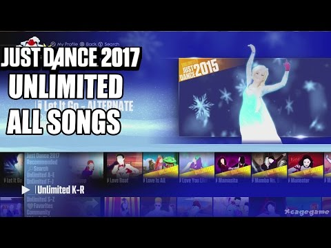 just dance 2017 - just dance unlimited full song list