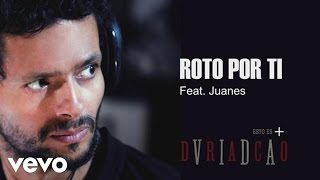 Draco Rosa - Roto por Ti ft. Juanes