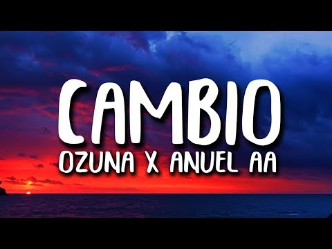 Ozuna x Anuel AA - Cambio (Letra) Trap Parte 1