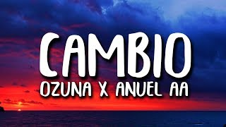 Ozuna X Anuel AA   Cambio (Letra) Trap Parte 1