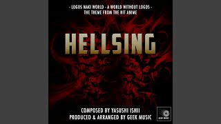 Hellsing - Logos Naki World - A World Without Logos - Main Theme