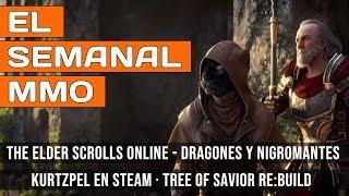 El Semanal MMO 134 - TESO nigromantes y dragones | Tree of Savior Re:Build | Kurztpel