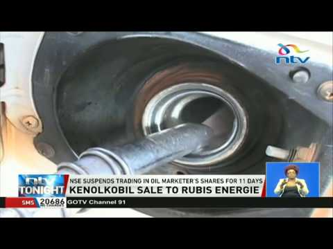 KenolKobil sale to Rubis Energie: NSE suspends trading in oil marketer's shares for 11 days